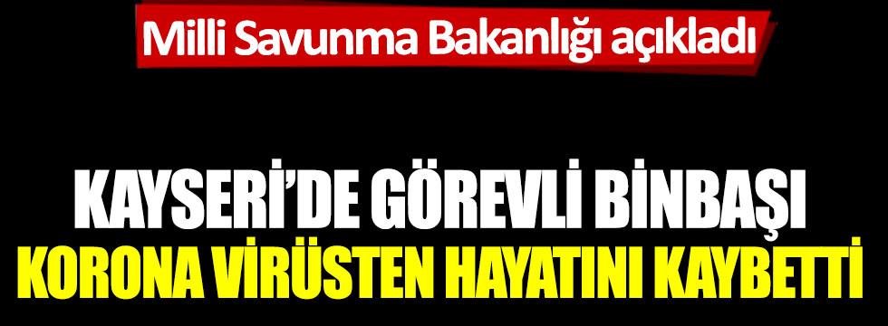 Kayseri'de görevli binbaşı korona virüsten hayatını kaybetti: Milli Savunma Bakanlığı açıkladı