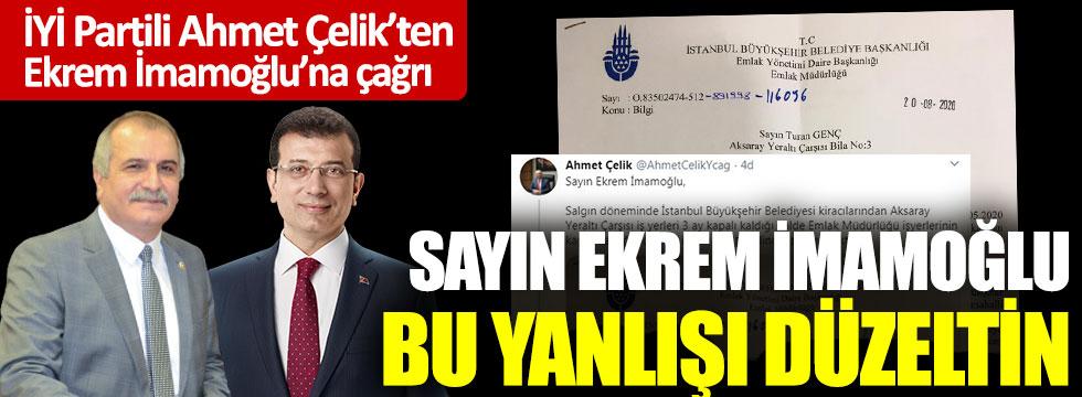 İYİ Partili Ahmet Çelik'ten Ekrem İmamoğlu'na çağrı: Sayın Ekrem İmamoğlu bu yanlışı düzeltin