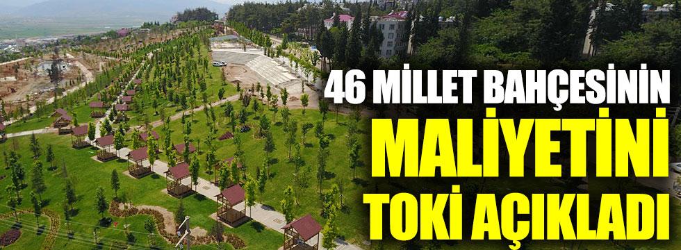 46 millet bahçesinin maliyetini TOKİ açıkladı