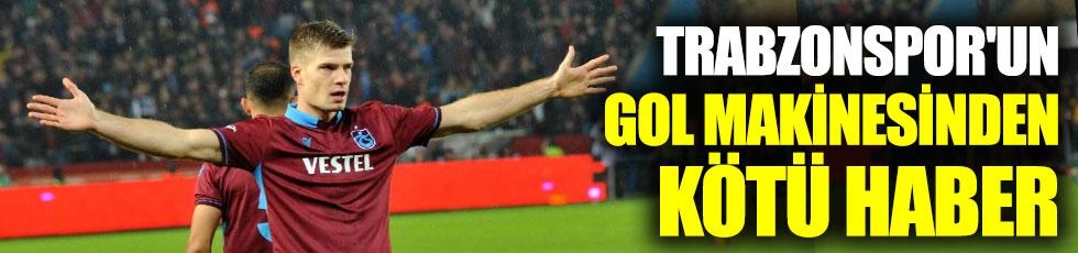 Trabzonspor'un gol makinesinden kötü haber