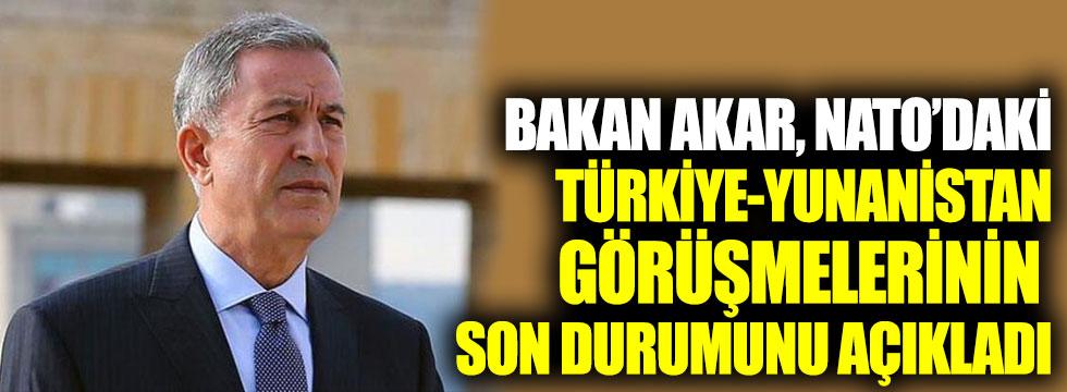 Bakan Akar, NATO'daki Türkiye-Yunanistan görüşmelerinin son durumunu açıkladı