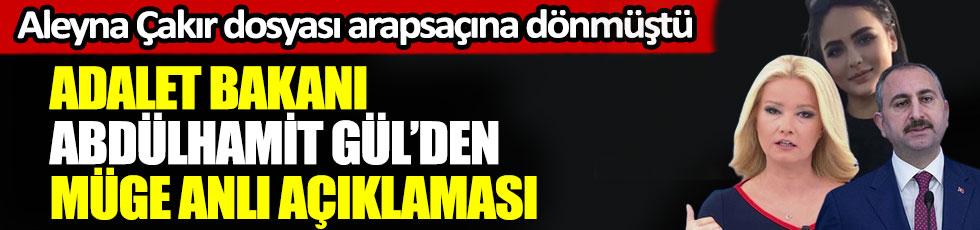 Adalet Bakanı Abdülhamit Gül'den Müge Anlı açıklaması, Aleyna Çakır dosyası arapsaçına dönmüştü