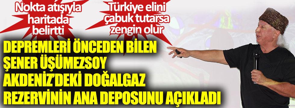 Depremleri önceden bilen Prof. Dr. Şener Üşümezsoy, Akdeniz'deki doğalgaz rezervinin ana deposunu açıkladı: Türkiye, elini çabuk tutarsa zengin olur: Nokta atışıyla haritada belirtti