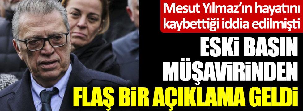 """Flaş! """"Mesut Yılmaz öldü"""" iddialarına ilişkin yeni açıklama! İşte Yılmaz'ın son durumu"""