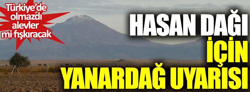 Hasan Dağı için yanardağ uyarısı: Türkiye'de olmazdı, alevler mi fışkıracak