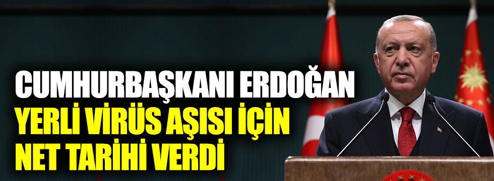 Cumhurbaşkanı Recep Tayyip Erdoğan, yerli korona virüs aşısı için net tarihi verdi