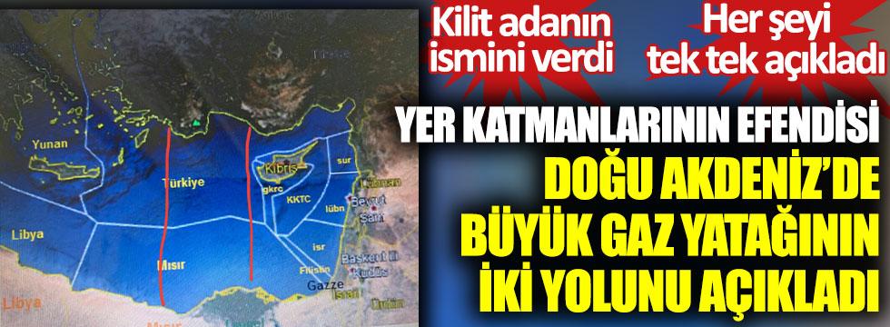 Yer katmanlarının efendisi Şener Üşümezsoy, Doğu Akdeniz'deki büyük gaz yatağında iki yolu açıkladı... Kilit adanın ismini verdi... Her şeyi tek tek anlattı