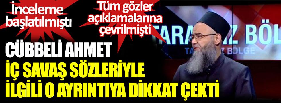 Cübbeli Ahmet, bomba iç savaş sözleriyle ilgili o ayrıntıya açıklık getirdi… İnceleme başlatılmıştı… Tüm gözler açıklamalarına çevrilmişti