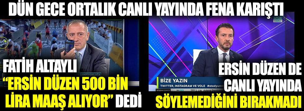 """Fatih Altaylı """"Ersin Düzen 500 bin lira maaş alıyor"""" dedi, Ersin Düzen de canlı yayında söylemediğini bırakmadı"""