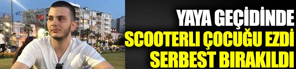 Yaya geçidinde scooterlı çocuğu ezdi serbest bırakıldı