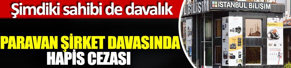 İstanbul Bilişim'in eski sahibine hapis cezası, şimdiki sahibi de davalık