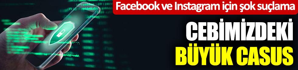 Cebimizdeki büyük casus. Facebook ve Instagram için şok suçlama