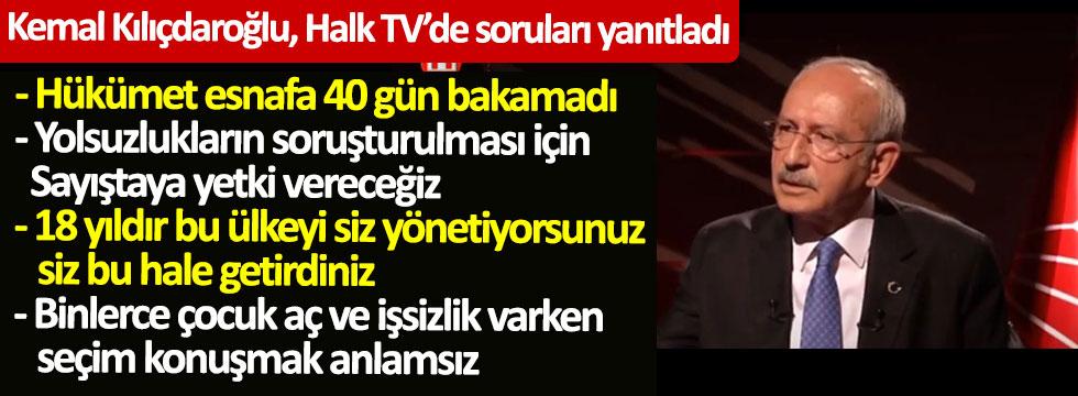 CHP lideri Kılıçdaroğlu Halk TV'de Şirin Payzın'ın sorularını yanıtladı