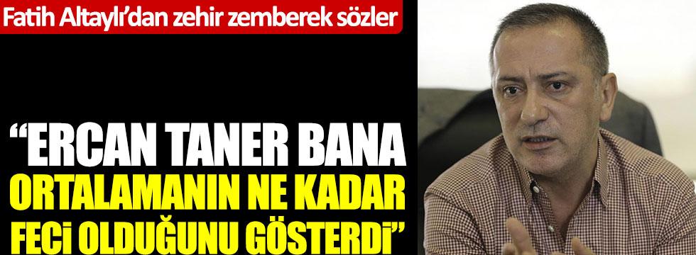 """Fatih Altaylı'dan zehir zemberek sözler: """"Ercan Taner bana ortalamanın ne kadar feci olduğunu gösterdi"""""""