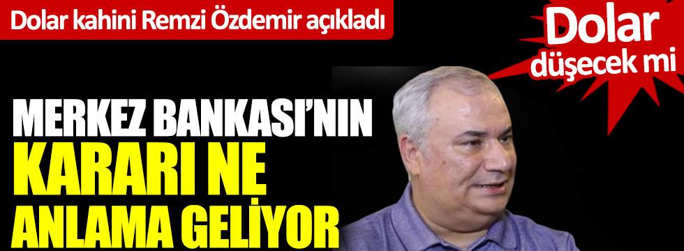 Dolar kahini Remzi Özdemir açıkladı: Merkez Bankası'nın kararı ne anlama geliyor? Dolar düşecek mi?