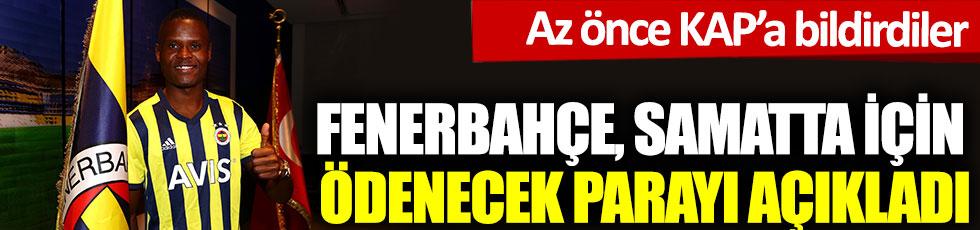 Fenerbahçe, Samatta transferi için ödenecek parayı açıkladı