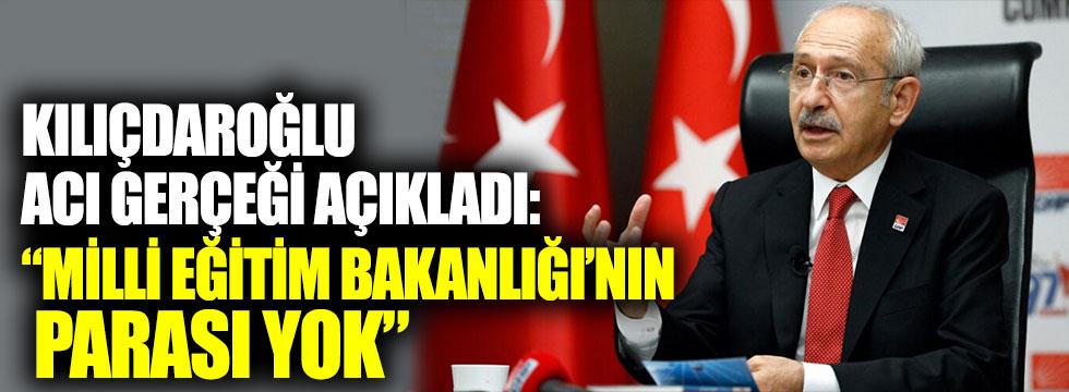Kılıçdaroğlu acı gerçeği açıkladı: Milli Eğitim Bakanlığı'nın parası yok