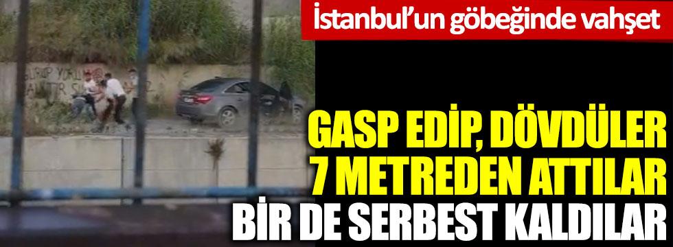 Gasp edip, dövdüler, üstüne 7 metreden attılar bir de serbest kaldılar: İstanbul'un göbeğinde vahşet