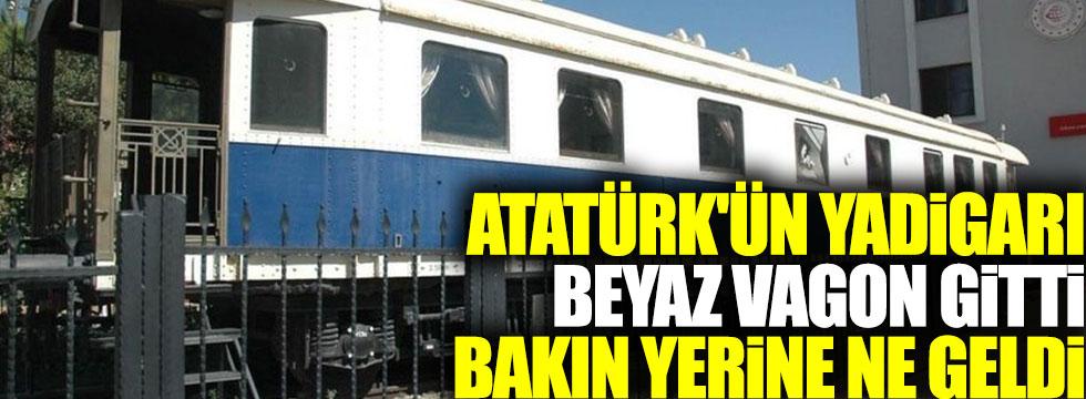 Atatürk'ün yadigarı Beyaz Vagon gitti bakın yerine ne geldi