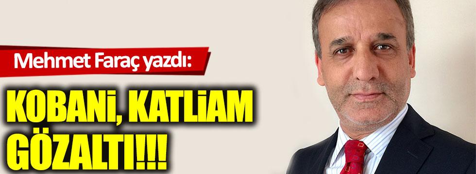 Kobani, katliam, gözaltı!!!