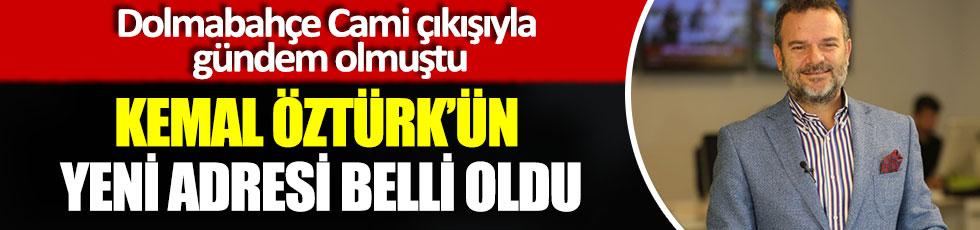 Kemal Öztürk'ün yeni adresi belli oldu, Dolmabahçe Cami çıkışıyla gündem olmuştu