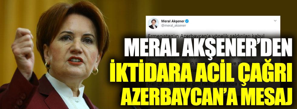 Meral Akşener'den iktidara acil çağrı, Azerbaycan'a mesaj
