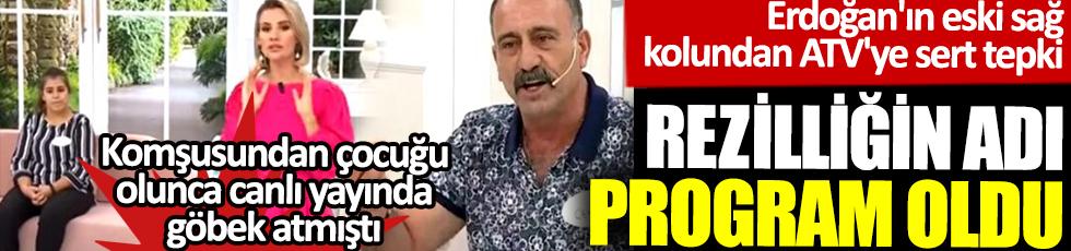Rezilliğin adı program oldu. Erdoğan'ın eski sağ kolundan ATV'ye sert tepki. Komşusundan çocuğu olunca Esra Erol'un canlı yayınlanan programında göbek atmıştı