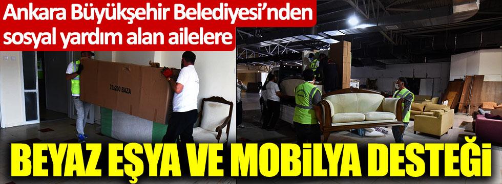 Ankara Büyükşehir Belediyesi'nden sosyal yardım alan ailelere beyaz eşya ve mobilya desteği