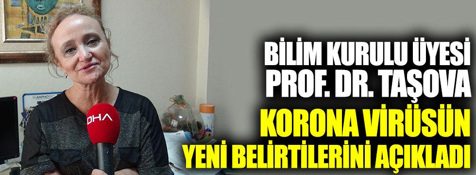 Bilim Kurulu Üyesi Prof. Dr. Yeşim Taşova, korona virüsün yeni belirtilerini açıkladı