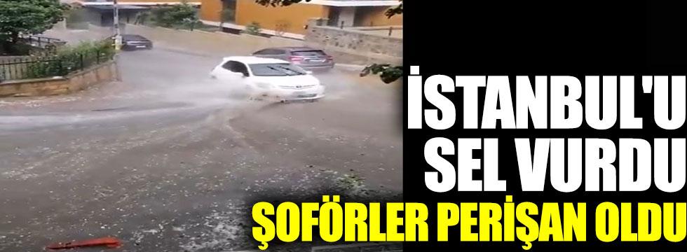 İstanbul'u sel vurdu. Şoförler perişan oldu