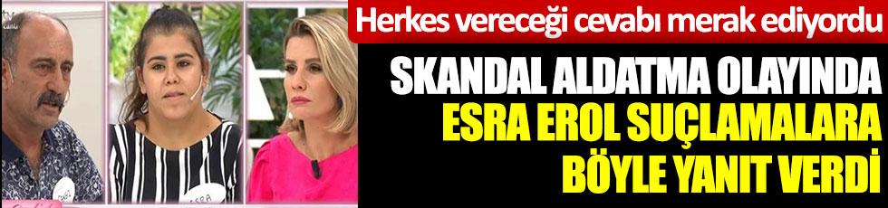 Esra Erol'daki skandal aldatmadan sonra Esra Erol suçlamalara böyle yanıt verdi. Herkes vereceği cevabı merak ediyordu