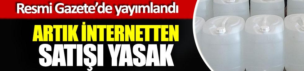 Artık internetten satışı yasaklandı, Resmi Gazete'de yayımlandı