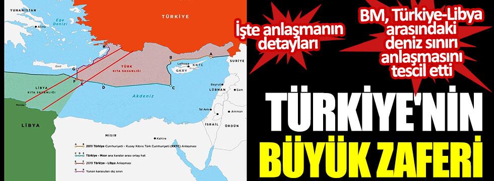 Türkiye'nin büyük zaferi! BM, Türkiye-Libya arasındaki deniz sınırı anlaşmasını tescil etti! İşte anlaşmanın detayları