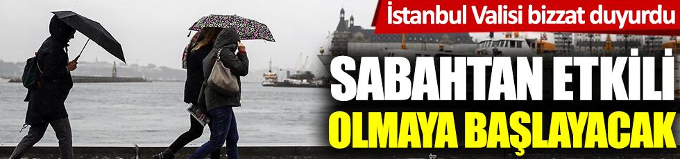 İstanbul Valisi bizzat duyurdu. Sabahtan etkili olmaya başlayacak