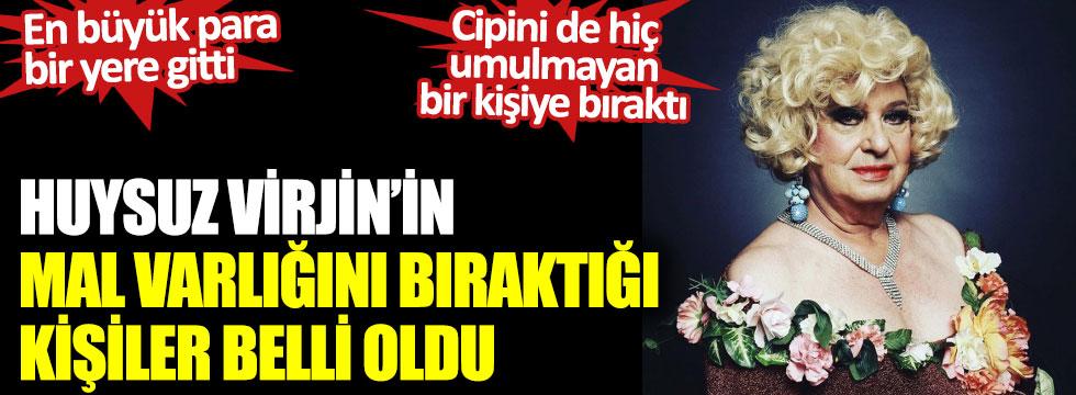 Huysuz Virjin Seyfi Dursunoğlu'nun mal varlığını bıraktığı kişiler belli oldu. En büyük para bir yere gitti. Cipini de hiç umulmayan bir kişiye bıraktı