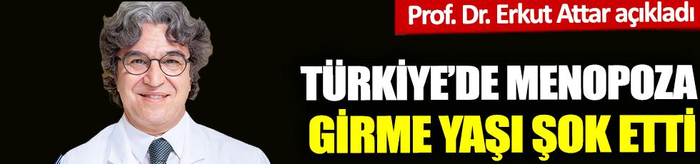Türkiye'de menopoza girme yaşı şok etti. Prof. Dr. Erkut Attar açıkladı
