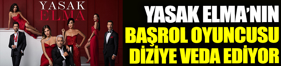 Yasak Elma'da başrol oyuncusu Talat Bulut diziye veda ediyor. Halit Argun karakteri senaryo gereği ölecek