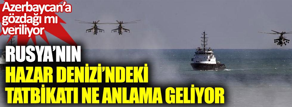 Rusya'nın Hazar Denizi'ndeki tatbikatı ne anlama geliyor? Azerbaycan'a gözdağı mı veriliyor?