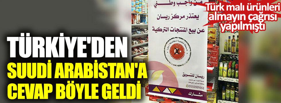 Türkiye'den Suudi Arabistan'a cevap böyle geldi. Türk malı ürünleri almayın çağrısı yapılmıştı