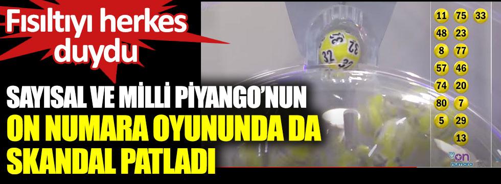 Sayısal ve Milli Piyango'nun On Numara oyununda da skandal patladı. Fısıltıyı herkes duydu