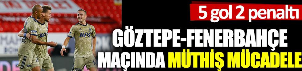 Göztepe-Fenerbahçe maçında müthiş mücadele. 5 gol, 2 penaltı