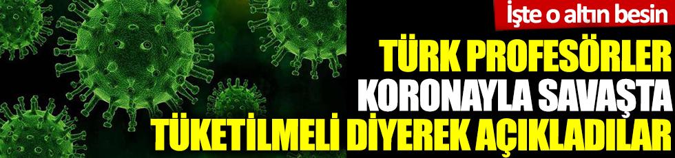 Türk Profesörler koronayla savaşta mutlaka tüketilmeli diyerek açıkladılar. İşte o altın besin