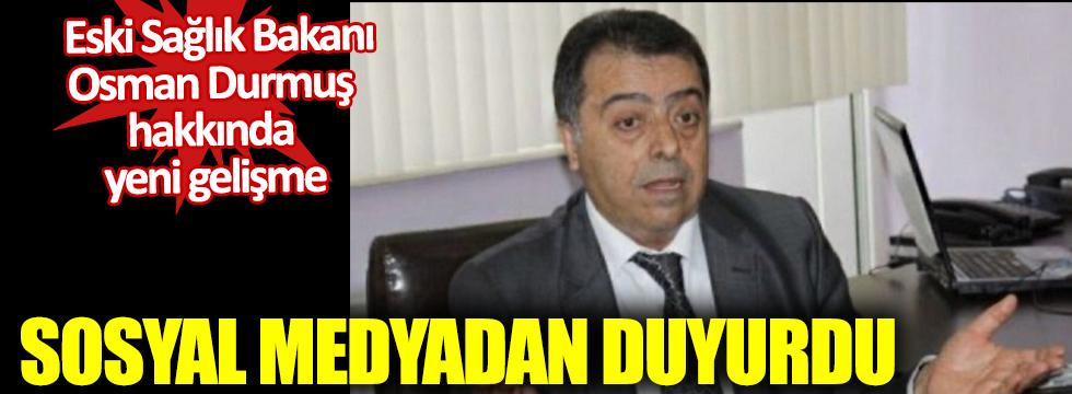 Eski Sağlık Bakanı Osman Durmuş hakkında yeni gelişme