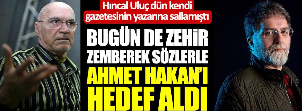 Hıncal Uluç zehir zemberek sözlerle Ahmet Hakan'ı hedef aldı