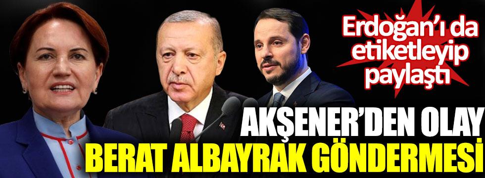 Meral Akşener'den olay Berat Albayrak göndermesi, Erdoğan'ı da etiketleyip paylaştı!