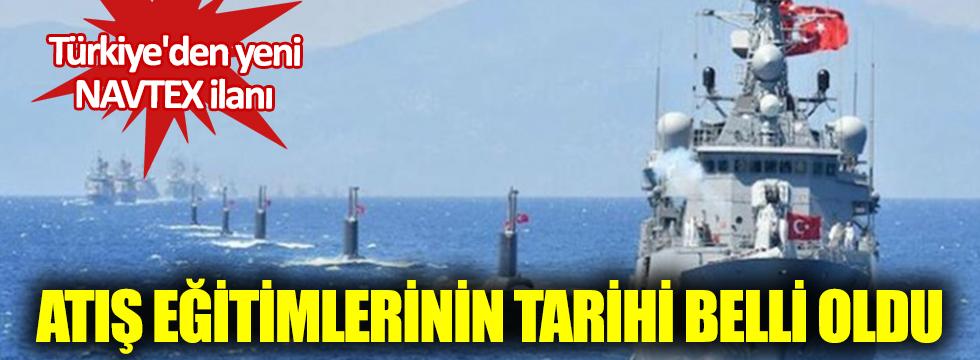 Atış eğitimlerinin tarihi belli oldu. Türkiye'den yeni NAVTEX ilanı