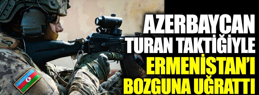 Azerbaycan turan taktiğiyle Ermenistan'ı bozguna uğrattı