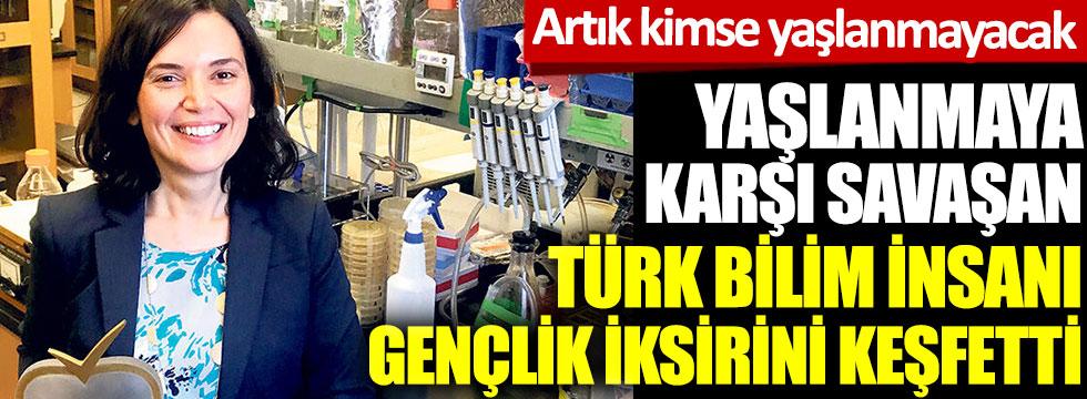 Yaşlanmaya karşı savaşan Türk bilim insanı gençlik iksirini buldu. Artık kimse yaşlanmayacak