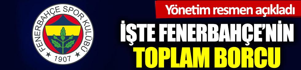 İşte Fenerbahçe'nin toplam borcu. Yönetim resmen açıkladı