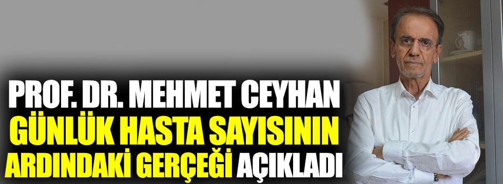 Prof. Dr. Mehmet Ceyhan, Sağlık Bakanlığı'nın açıkladığı günlük hasta sayısının ardındaki gerçeği açıkladı